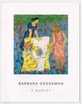 Barbara Grossman: A Survey by Wright State University Art Galleries