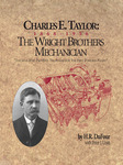 Charles E. Taylor, 1868-1956: The Wright Brothers Mechanician by Howard DuFour and Peter Unitt