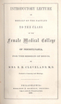 Introductory Lecture on behalf of the faculty to the class of the Female Medical College of Pennsylvania, for the session of 1858-59