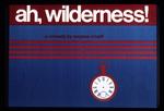 Ah, Wilderness! by Abe J. Bassett