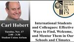 International Students and Colleagues: Effective Ways to Find, Welcome, and Mentor Them in our Schools and Climates by Carl Hobert