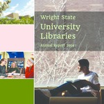 Wright State University Libraries Annual Report 2014 by Wright State University Libraries