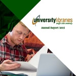 Wright State University Libraries Annual Report 2015 by Wright State University Libraries