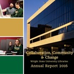 Wright State University Libraries Annual Report 2016 by Wright State University Libraries