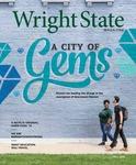 Wright State University Magazine, Fall 2019 by Office of Marketing, Wright State University; Wright Sate Alumni Association; and Wright State University Foundation